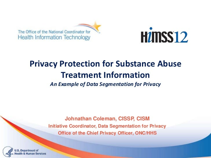 Privacy Protection for Substance Abuse        Treatment Information     An Example of Data Segmentation for Privacy       ...