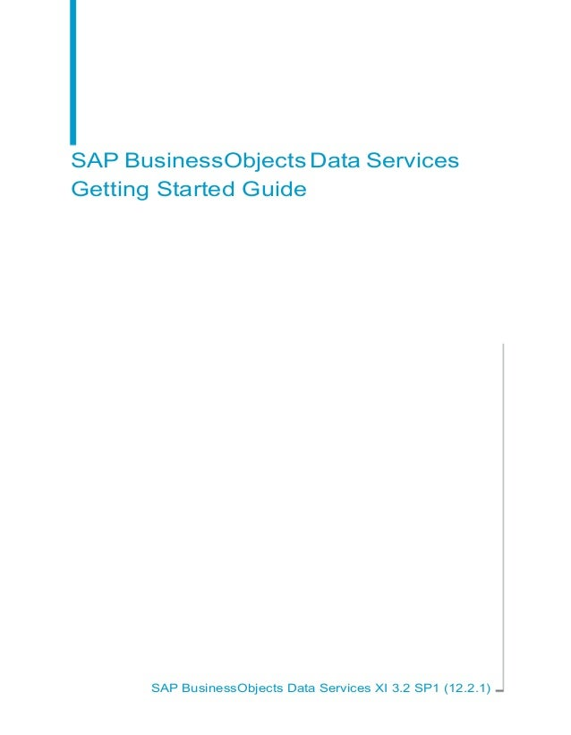 SAP BusinessObjects Data Services Getting Started Guide  SAP BusinessObjects Data Services XI 3.2 SP1 (12.2.1)
