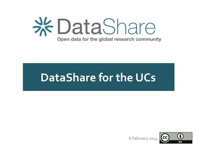 DataShare for the UCs   6 February 2014