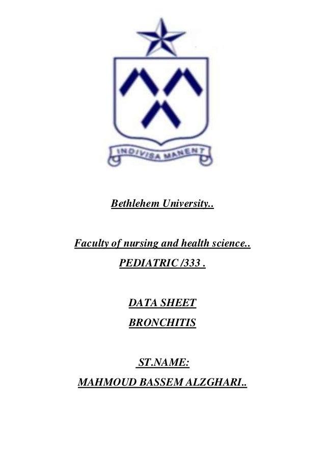 Bethlehem University..  Faculty of nursing and health science.. PEDIATRIC /333 .  DATA SHEET BRONCHITIS  ST.NAME: MAHMOUD ...
