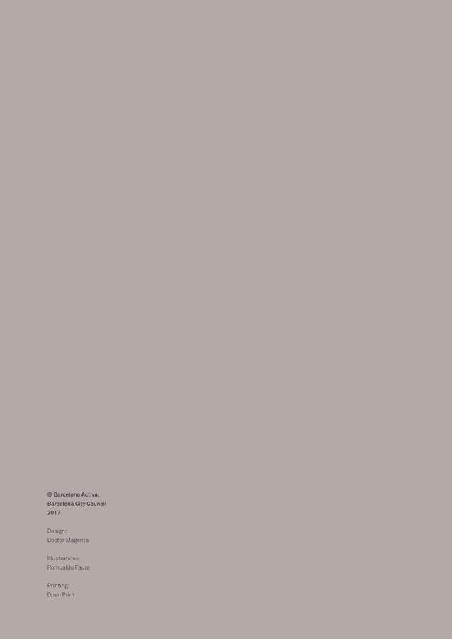 © Barcelona Activa, Barcelona City Council 2017 Design: Doctor Magenta Illustrations: Romualdo Faura Printing: Open Print
