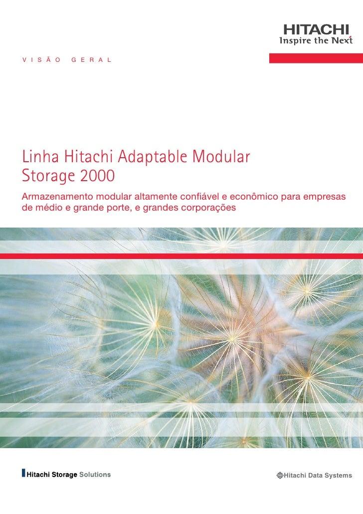 V I S Ã O   G E R A L     Linha Hitachi Adaptable Modular Storage 2000 Armazenamento modular altamente confiável e econômi...