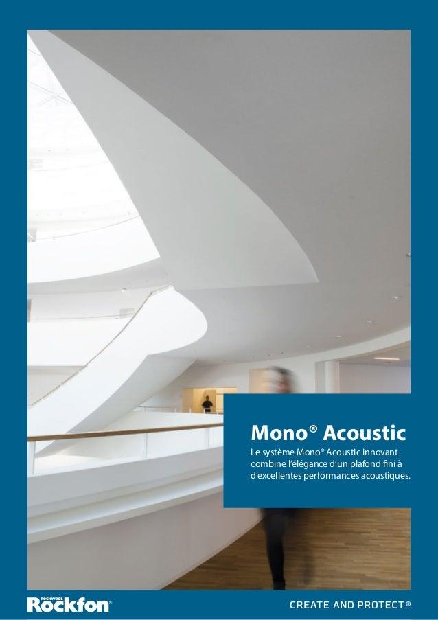 68 Mono® Acoustic Le système Mono® Acoustic innovant combine l'élégance d'un plafond fini à d'excellentes performances aco...