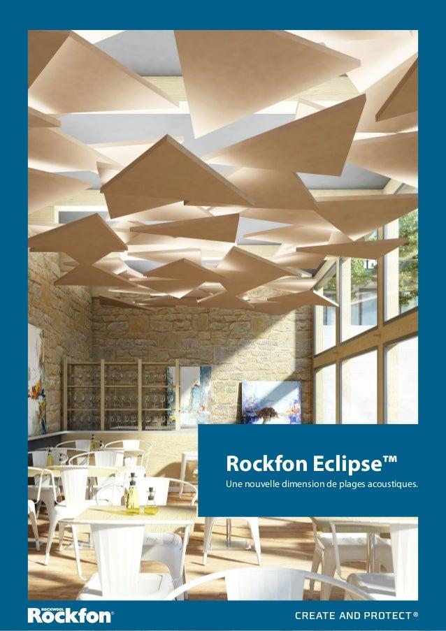 180 Rockfon Eclipse™ Une nouvelle dimension de plages acoustiques.