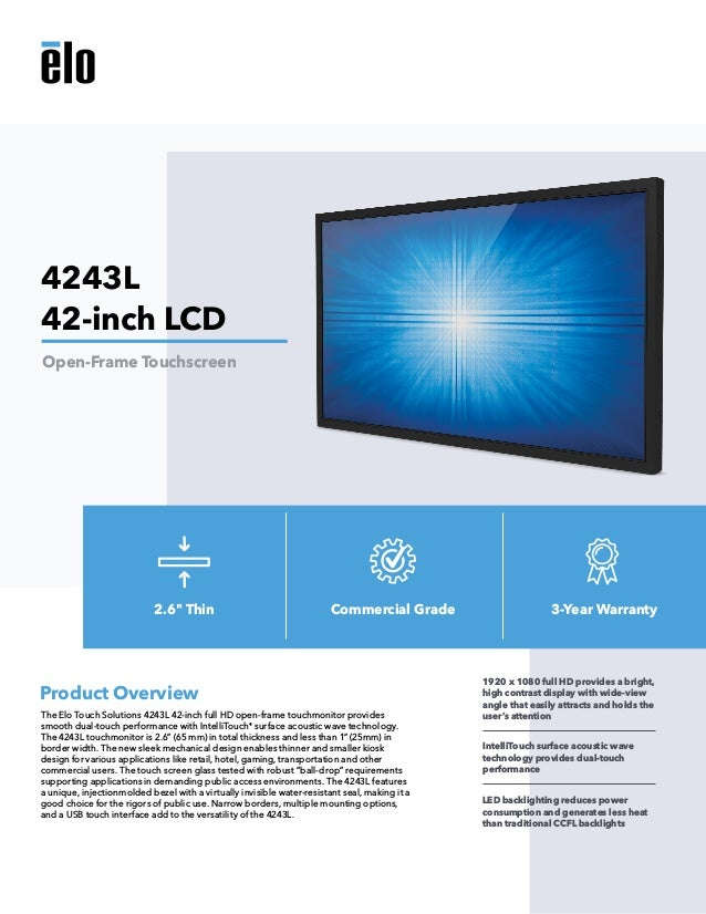 The Elo Touch Solutions 4243L 42-inch full HD open-frame touchmonitor provides smooth dual-touch performance with IntelliT...