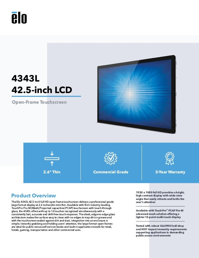 The Elo 4343L 42.5-inch full HD open frame touchscreen delivers a professional-grade large format display at 2.6 inches (6...