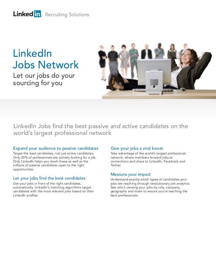 Recruiting SolutionsLinkedInJobs NetworkLet our jobs do yoursourcing for youLinkedIn Jobs find the best passive and active...