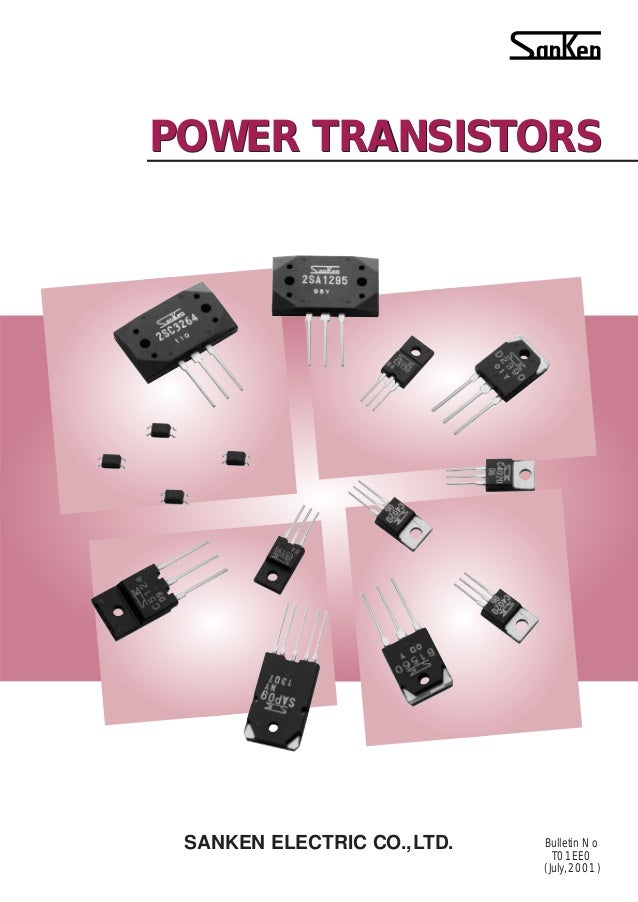 POWER TRANSISTORS  SANKEN ELECTRIC CO.,LTD.  Bulletin No T01EE0 ( July,2001)