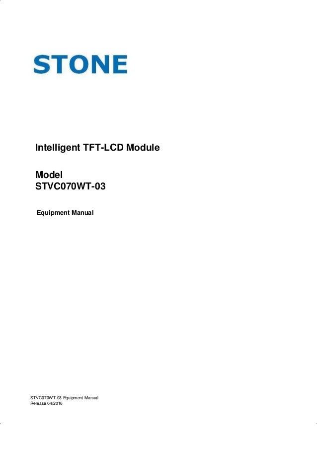 Intelligent TFT-LCD Module Model STVC070WT-03 Equipment Manual STVC070WT-03 Equipment Manual Release 04/2016