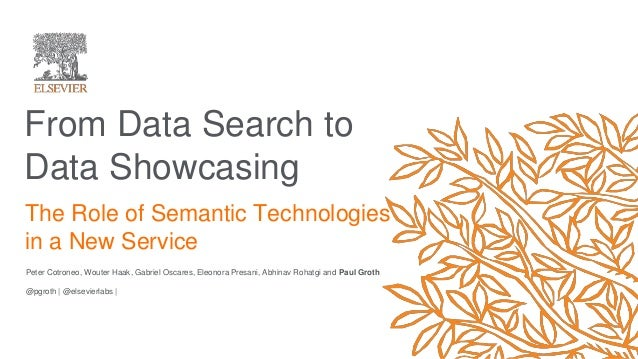 From Data Search to Data Showcasing Peter Cotroneo, Wouter Haak, Gabriel Oscares, Eleonora Presani, Abhinav Rohatgi and Pa...