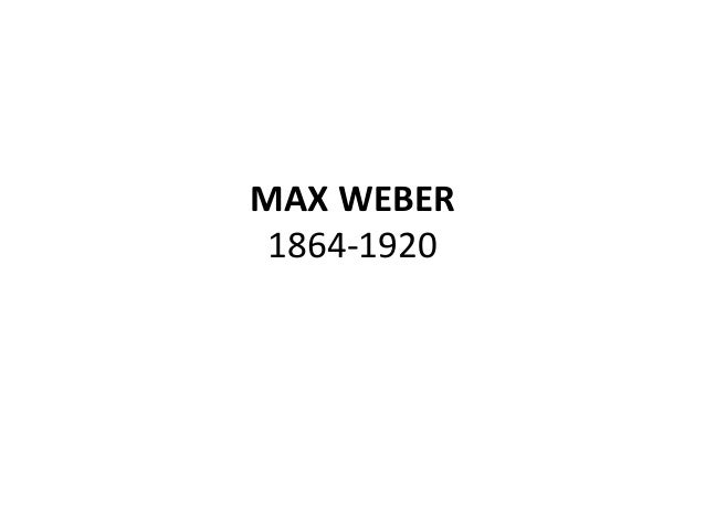MAX WEBER1864-1920