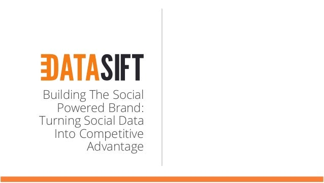 Building The Social Powered Brand: Turning Social Data Into Competitive Advantage