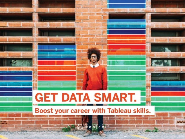 GET DATA SMART. Boost your career with Tableau skills.