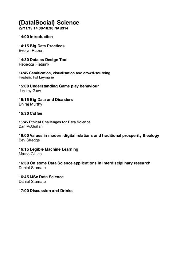 {Data|Social} Science! 29/11/13 14:00-18:30 NAB314!  ! 14:00 Introduction! !  14:15 Big Data Practices ! Evelyn Rupert!  !...