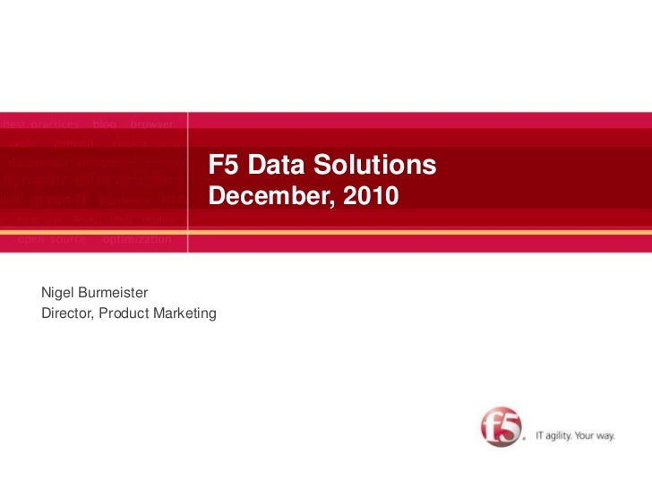 F5 Data SolutionsDecember, 2010<br />Nigel Burmeister<br />Director, Product Marketing<br />