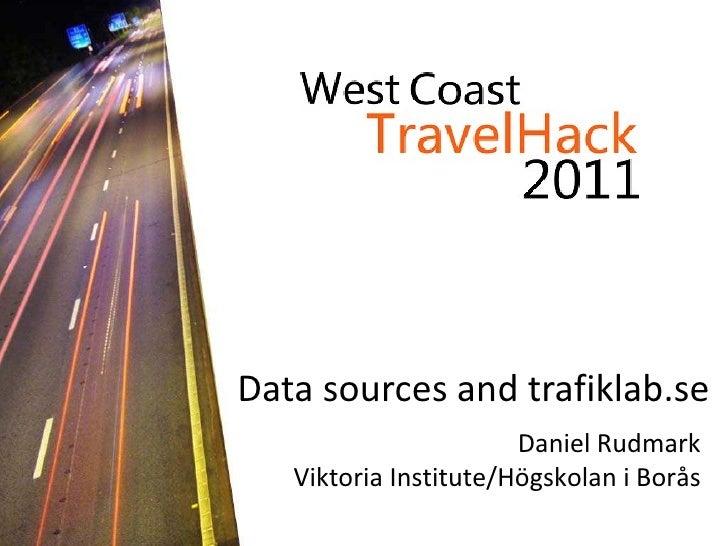 Data sources and trafiklab.se Daniel Rudmark Viktoria Institute/Högskolan i Borås