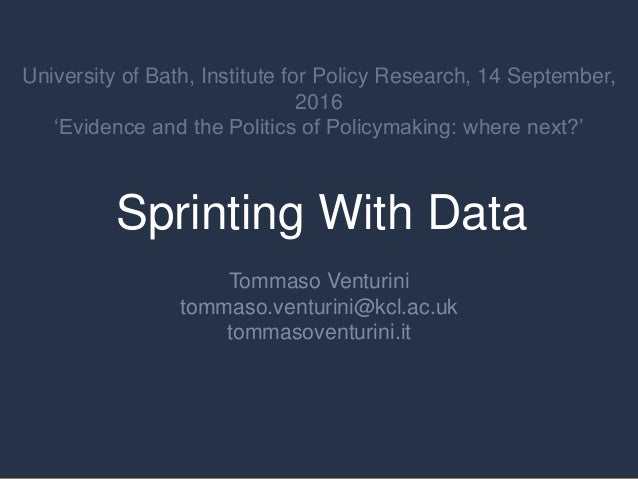 Sprinting With Data Tommaso Venturini tommaso.venturini@kcl.ac.uk tommasoventurini.it University of Bath, Institute for Po...