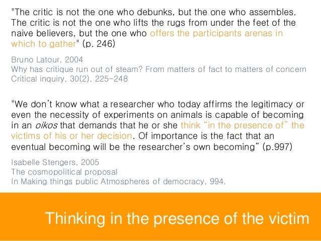"""Thinking in the presence of the victim """"The critic is not the one who debunks, but the one who assembles. The critic is no..."""