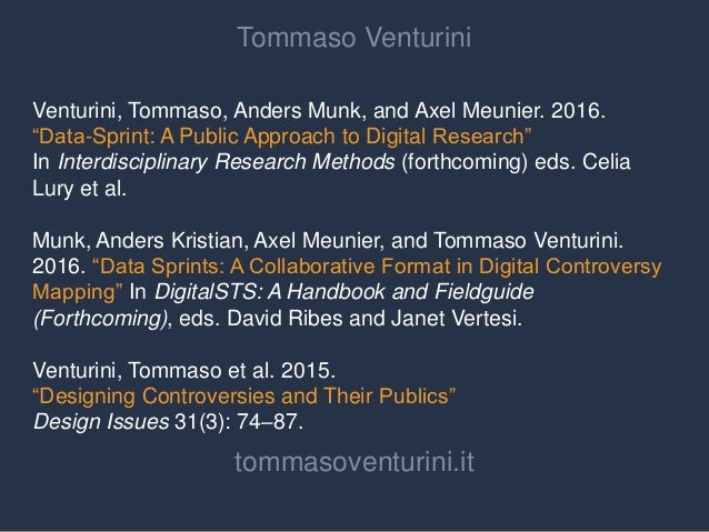 "Tommaso Venturini Venturini, Tommaso, Anders Munk, and Axel Meunier. 2016. ""Data-Sprint: A Public Approach to Digital Rese..."