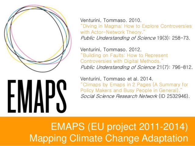 """EMAPS (EU project 2011-2014) Mapping Climate Change Adaptation Venturini, Tommaso. 2010. """"Diving in Magma: How to Explore ..."""