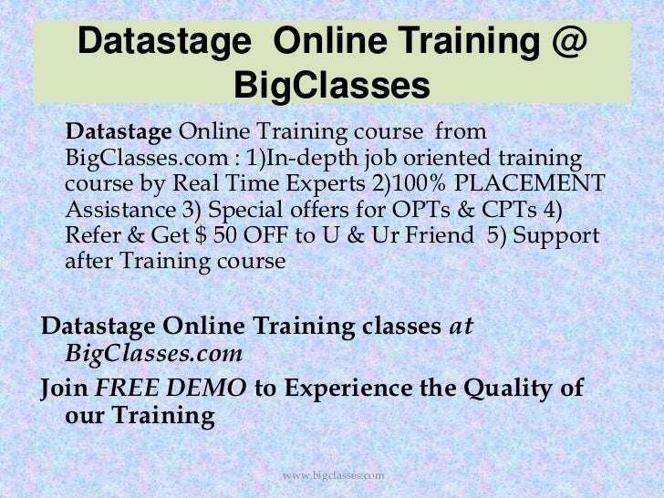 Datastage Online Training @          BigClasses Datastage Online Training course from BigClasses.com : 1)In-depth job orie...