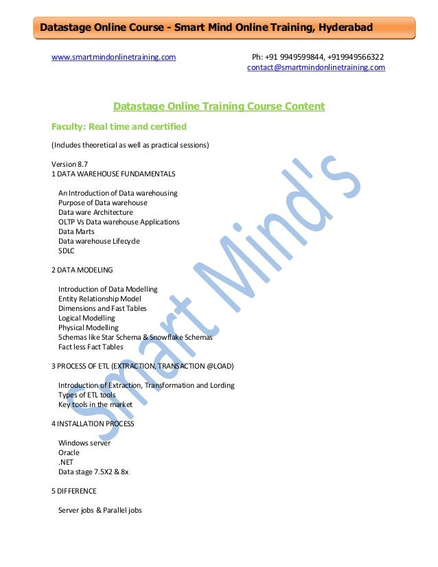 Datastage Online Course - Smart Mind Online Training, Hyderabad www.smartmindonlinetraining.com  Ph: +91 9949599844, +9199...