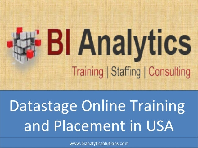 Datastage Online Training and Placement in USA www.bianalyticsolutions.com
