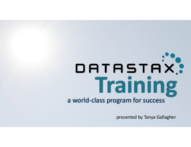 Training a  world-­‐class  program  for  success  presented  by  Tanya  Gallagher