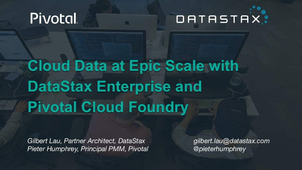 Cloud Data at epic scale with DataStax Enterprise and Pivotal Cloud