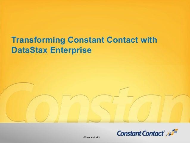 Transforming Constant Contact withDataStax Enterprise#Cassandra13