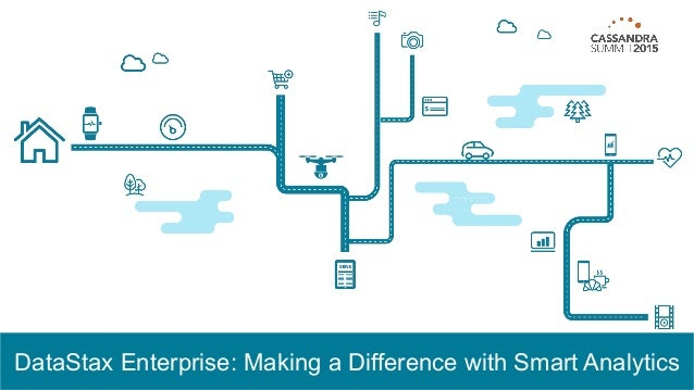 DataStax Enterprise: Making a Difference with Smart Analytics