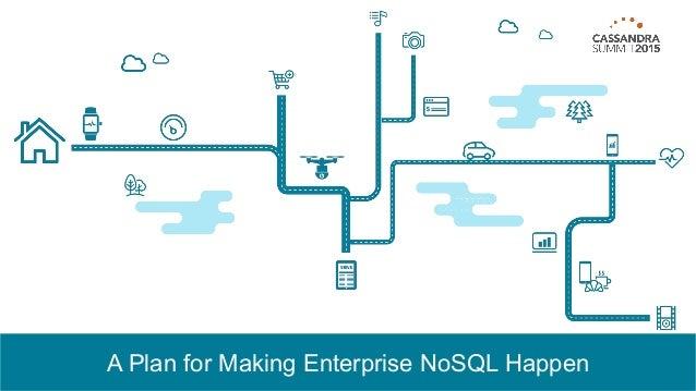 A Plan for Making Enterprise NoSQL Happen