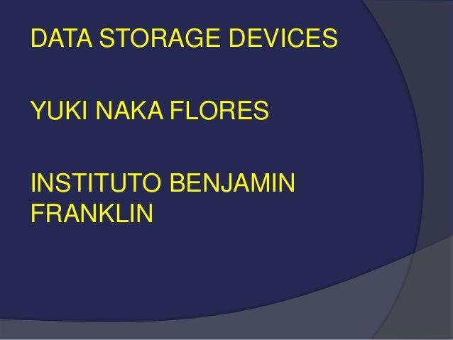 DATA STORAGE DEVICES YUKI NAKA FLORES INSTITUTO BENJAMIN FRANKLIN