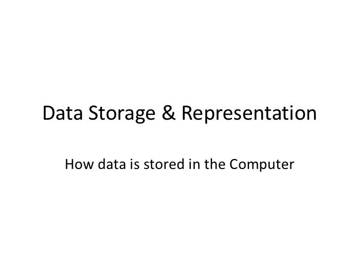 Data Storage & Representation<br />How data is stored in the Computer<br />
