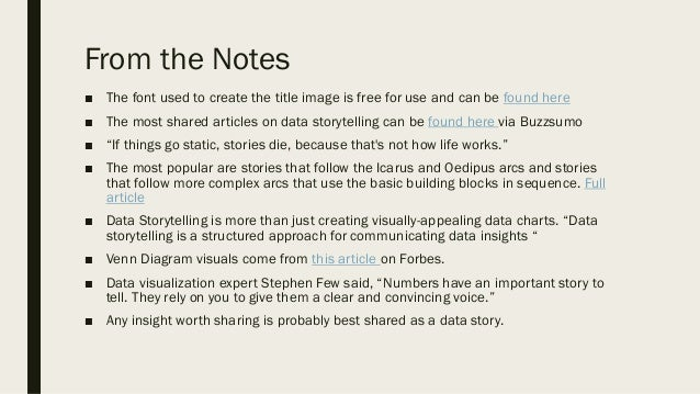 From the Notes ■ For some people, crafting a story around the data may seem like an unnecessary, time-consuming effort. Th...