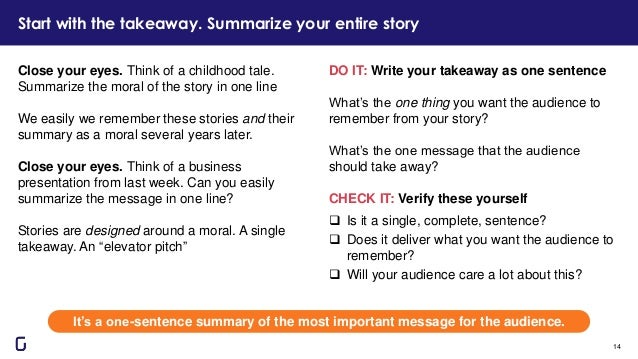 DO IT: Write your takeaway as one sentence What's the one thing you want the audience to remember from your story? What's ...