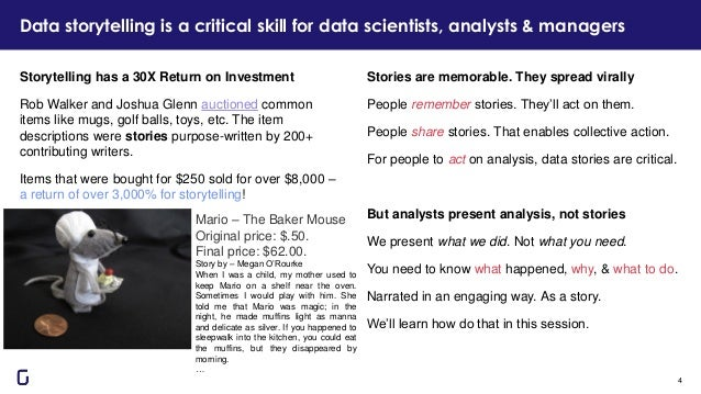 Data storytelling is a critical skill for data scientists, analysts & managers 4 Stories are memorable. They spread virall...