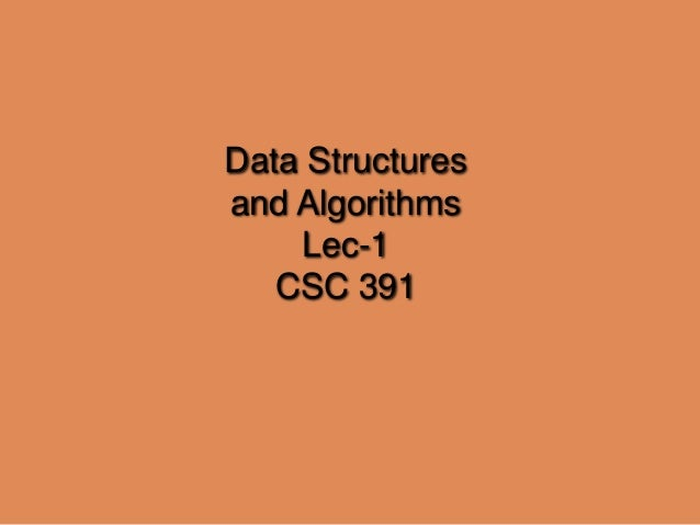 Data Structures and Algorithms Lec-1 CSC 391
