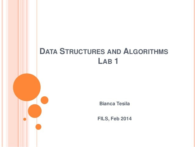 DATA STRUCTURES AND ALGORITHMS LAB 1  Bianca Tesila  FILS, Feb 2014