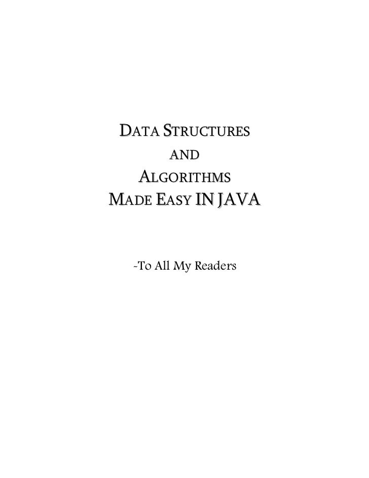 DATA STRUCTURES        AND  ALGORITHMSMADE EASY IN JAVA  -To All My Readers