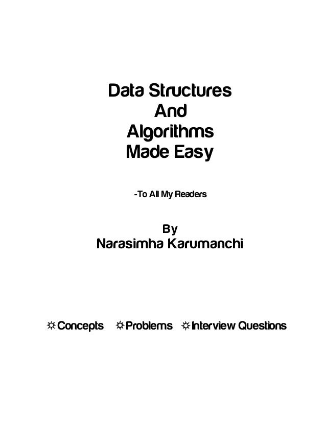 Data Structures And Algorithms Made Easy -To All My Readers By Narasimha Karumanchi Concepts Problems Interview Questions