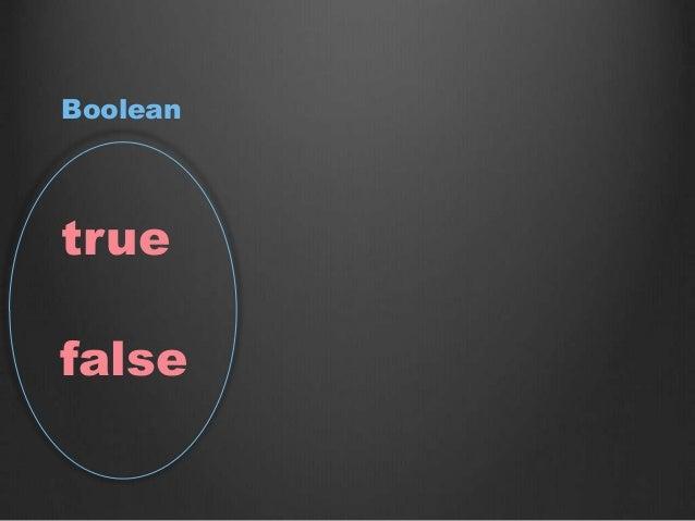 true false Boolean