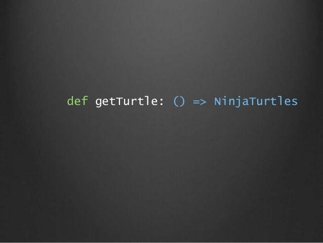 def getTurtle: () => NinjaTurtles