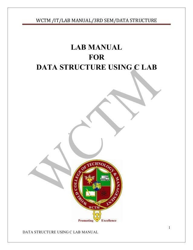 WCTM /IT/LAB MANUAL/3RD SEM/DATA STRUCTURE  LAB MANUAL FOR DATA STRUCTURE USING C LAB  1 DATA STRUCTURE USING C LAB MANUAL