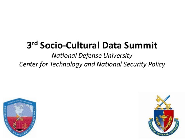3rd Socio-Cultural Data Summit            National Defense UniversityCenter for Technology and National Security Policy