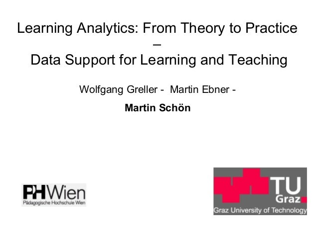 Learning Analytics: From Theory to Practice – Data Support for Learning and Teaching Wolfgang Greller - Martin Ebner - Mar...