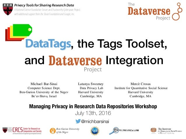 DataTags'and'Harm'Levels' Create and maintain a user-friendly system that allows researchers to share data with confidence...