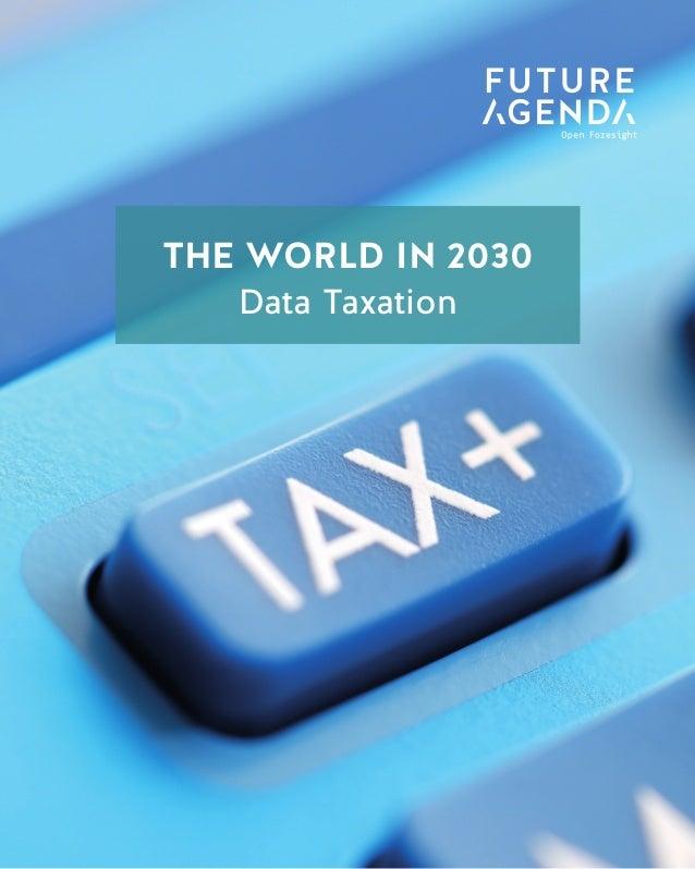 1 TheWorldin2030DataTaxation THE WORLD IN 2030 Data Taxation THE WORLD IN 2030 Data Taxation