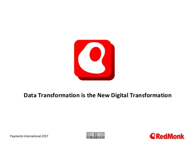 10.20.2005 Data Transformation is the New Digital Transformation Payments International 2017