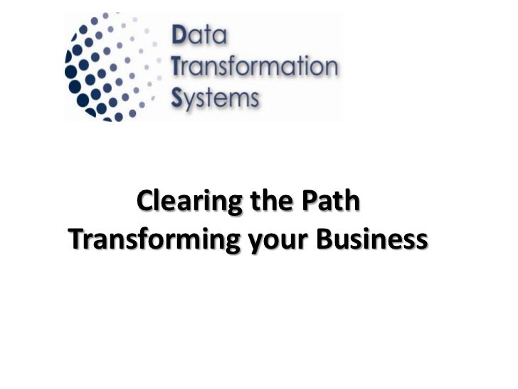 Clearing the PathTransforming your Business<br />